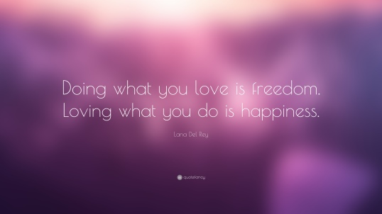 8269-lana-del-rey-quote-doing-what-you-love-is-freedom-loving-what-you